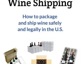 Wine Shipping:  How to package and ship wine safely and legally in the U.S.