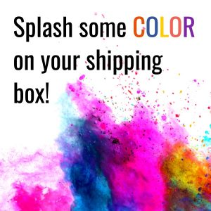 Splash Some Color on Your Shipping Box